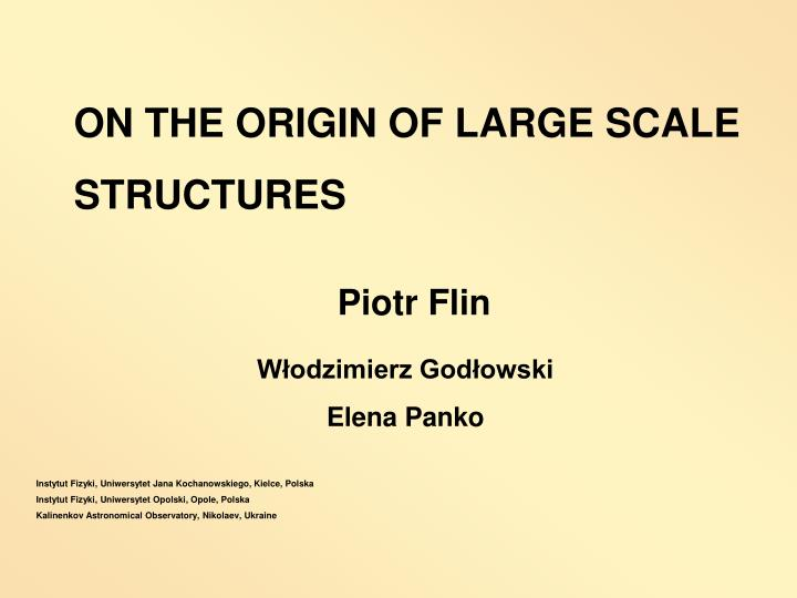 ON THE ORIGIN OF LARGE SCALE STRUCTURES