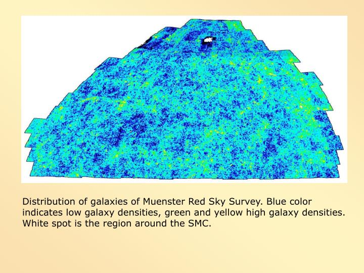 Distribution of galaxies of Muenster Red Sky Survey. Blue color indicates low galaxy densities, green and yellow high galaxy densities. White spot is the region around the SMC.