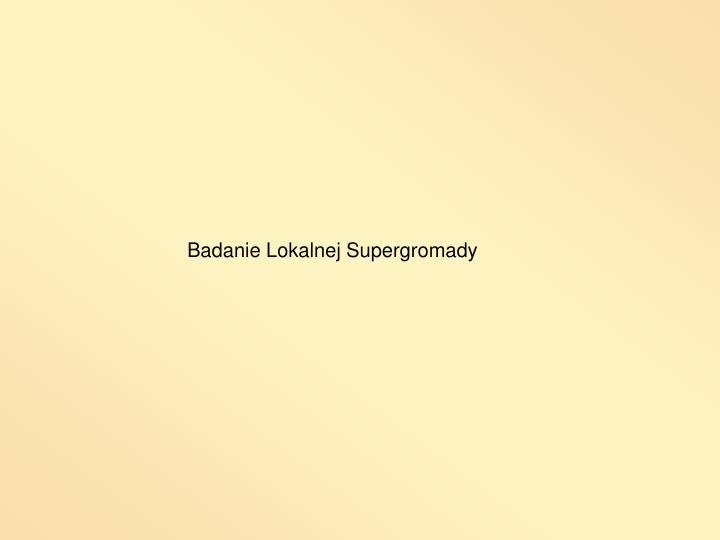 Badanie Lokalnej Supergromady