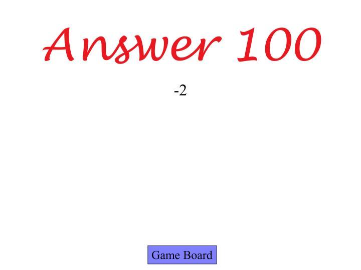 Answer 100