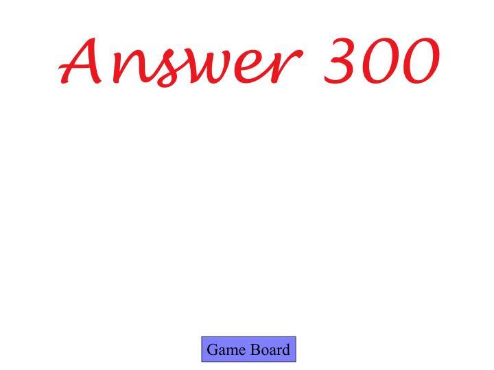 Answer 300