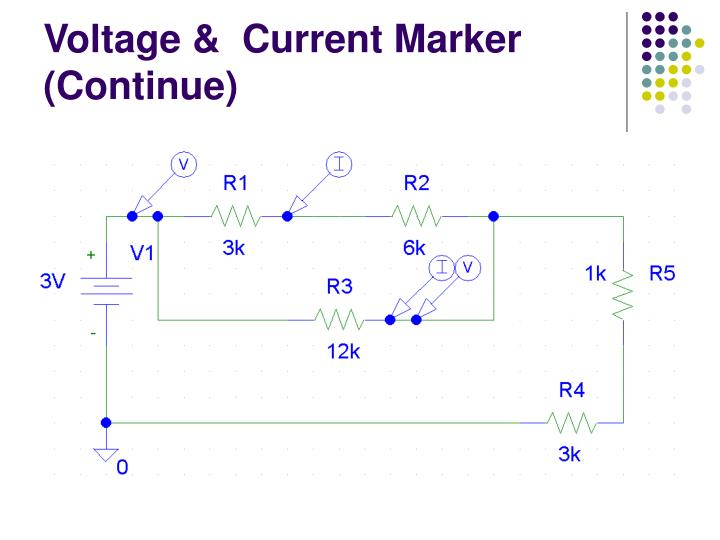 Voltage &  Current Marker (Continue)