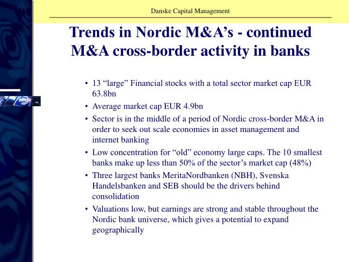 Trends in Nordic M&A's - continued M&A cross-border activity in banks