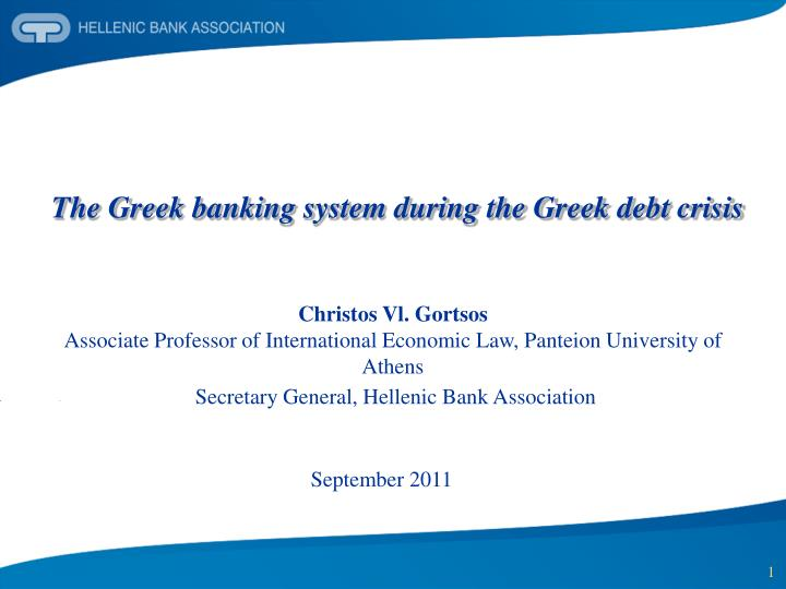 The Greek banking system during the Greek debt crisis
