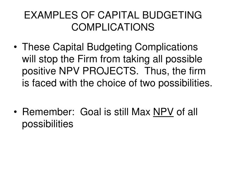 EXAMPLES OF CAPITAL BUDGETING COMPLICATIONS