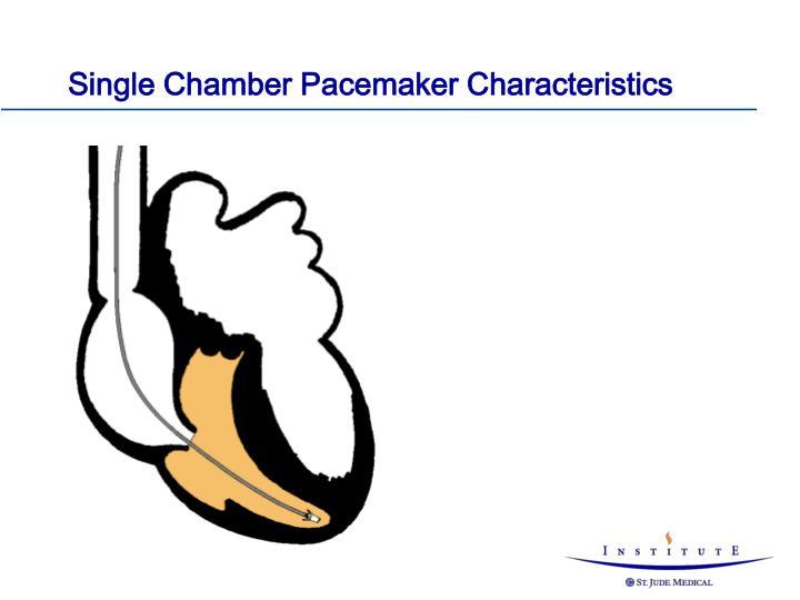 Single Chamber Pacemaker Characteristics