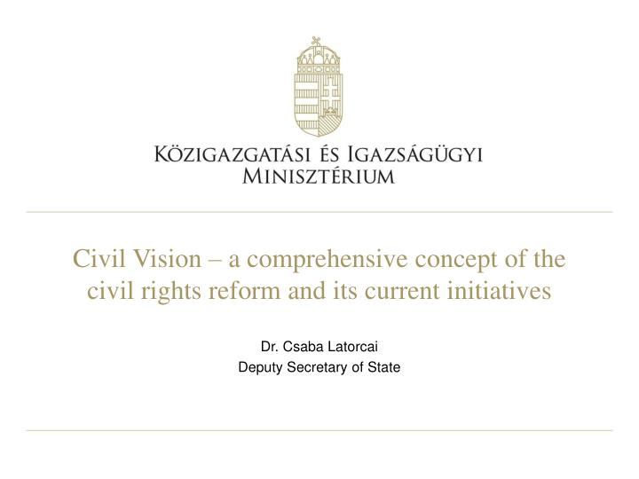 Civil vision a comprehensive concept of the civil rights reform and its current initiatives