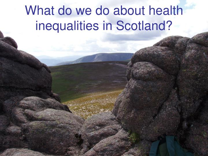 What do we do about health inequalities in Scotland?
