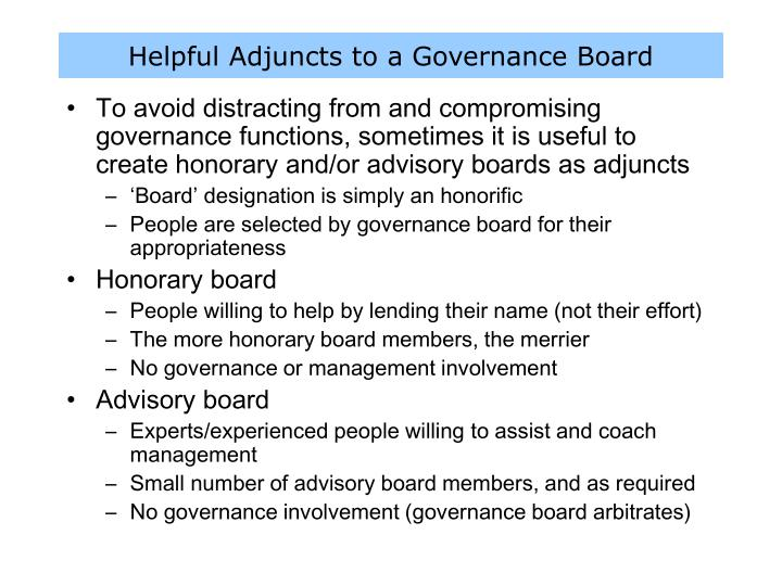 Helpful Adjuncts to a Governance Board