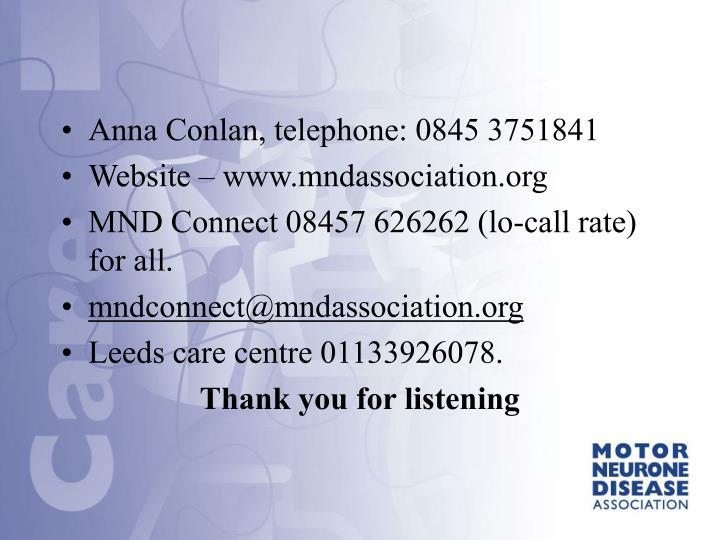 Anna Conlan, telephone: 0845 3751841