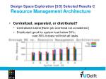 design space exploration 5 5 selected results c resource management architecture