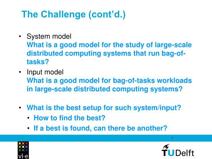 The Challenge (cont'd.)