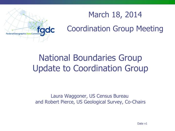 National boundaries group update to coordination group