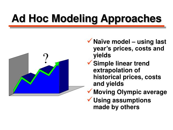 Ad Hoc Modeling Approaches