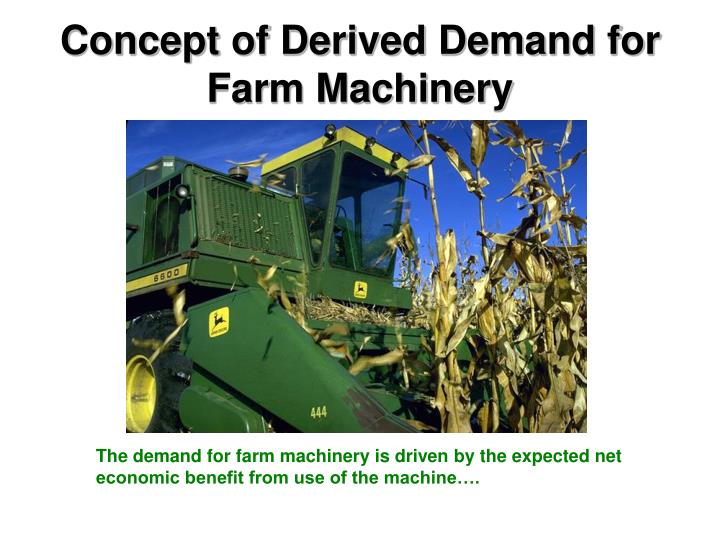 Concept of Derived Demand for Farm Machinery