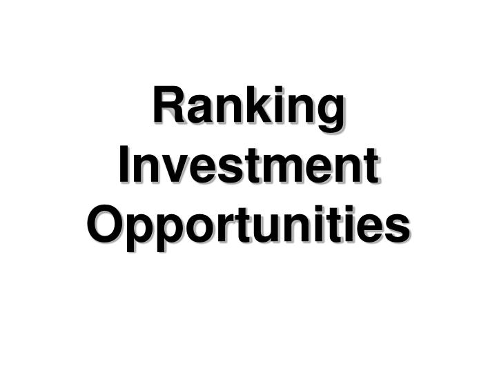 Ranking Investment Opportunities