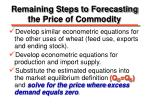 remaining steps to forecasting the price of commodity