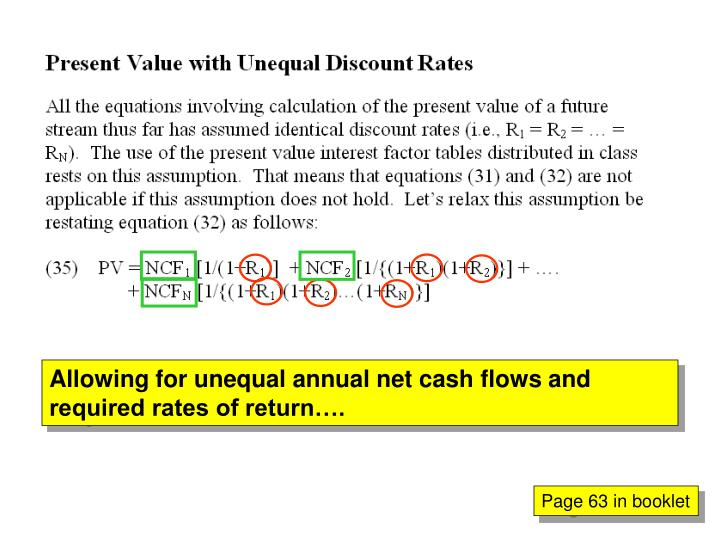 Allowing for unequal annual net cash flows and required rates of return….
