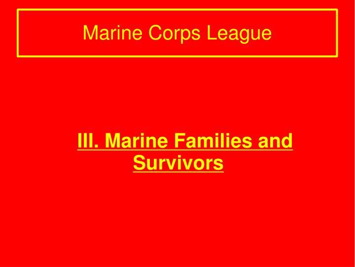 III. Marine Families and Survivors