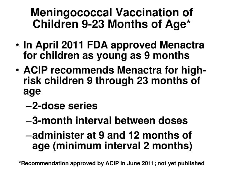 Meningococcal Vaccination of Children 9-23 Months of Age*