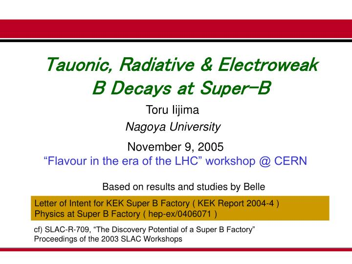 Tauonic, Radiative & Electroweak
