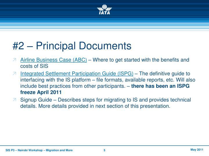 #2 – Principal Documents