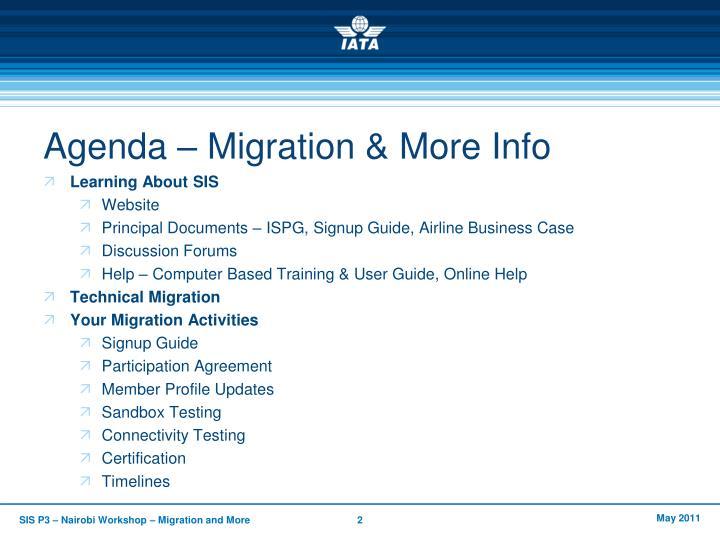 Agenda – Migration & More Info