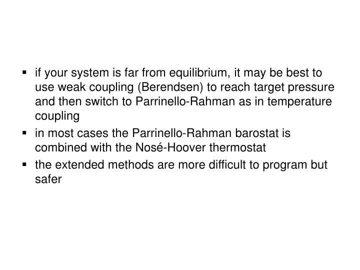 if your system is far from equilibrium, it may be best to use weak coupling (Berendsen) to reach target pressure and then switch to Parrinello-Rahman as in temperature coupling