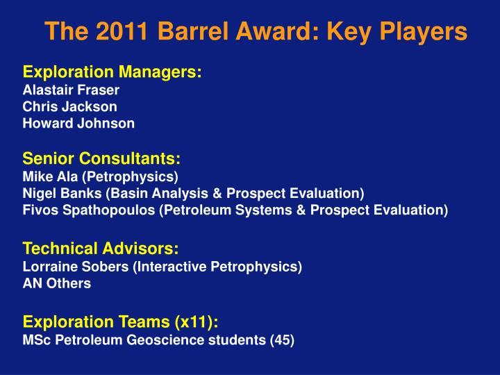 The 2011 Barrel Award: Key Players