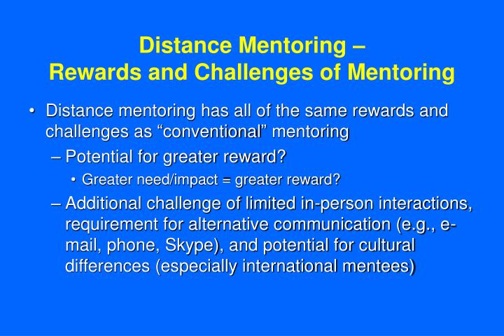 Distance mentoring rewards and challenges of mentoring