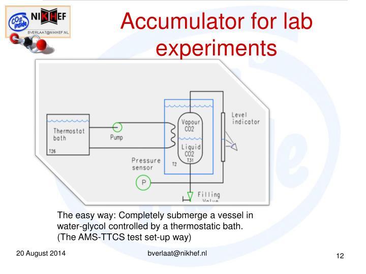 Accumulator for lab experiments