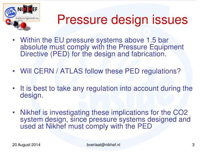 Pressure design issues
