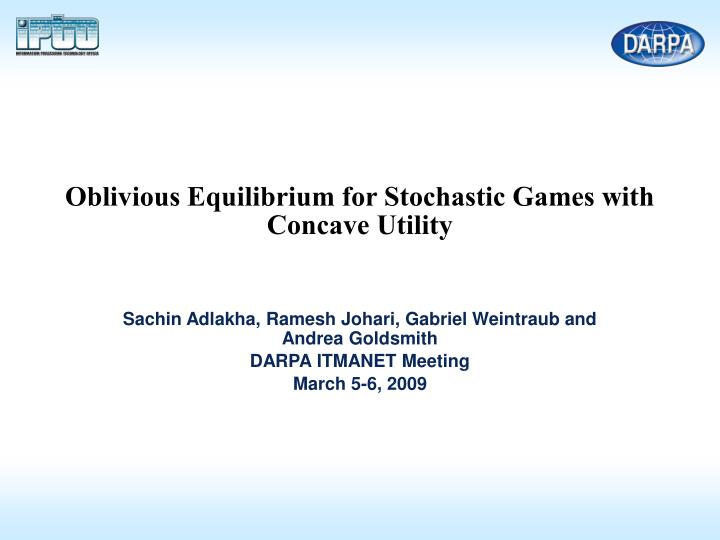 Oblivious equilibrium for stochastic games with concave utility