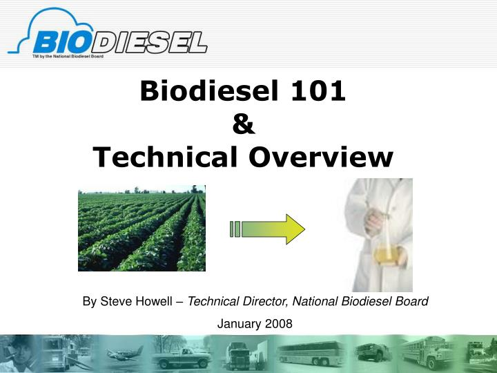 Biodiesel 101 technical overview