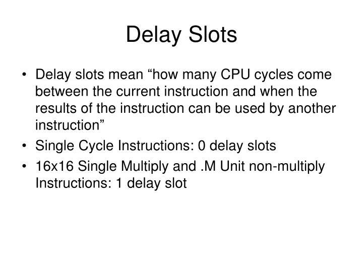 Delay Slots