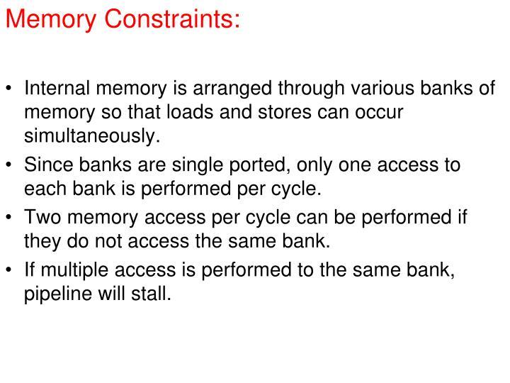 Memory Constraints: