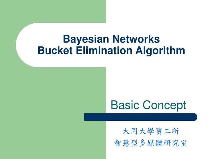 Bayesian networks bucket elimination algorithm1