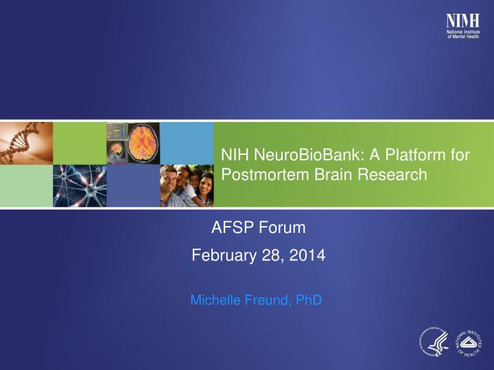 Nih neurobiobank a platform for postmortem brain research