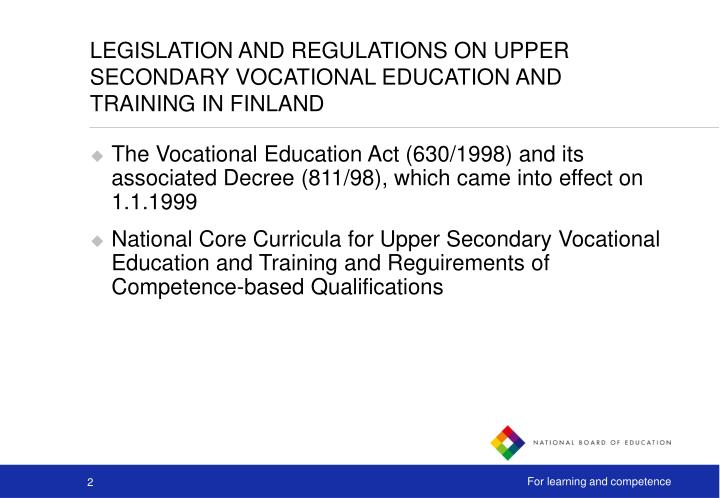 LEGISLATION AND REGULATIONS ON UPPER SECONDARY VOCATIONAL EDUCATION AND TRAINING IN FINLAND