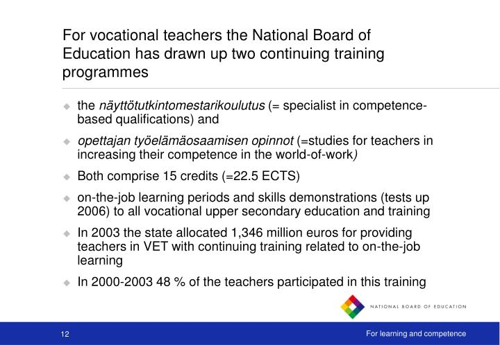 For vocational teachers the National Board of Education has drawn up two continuing training programmes