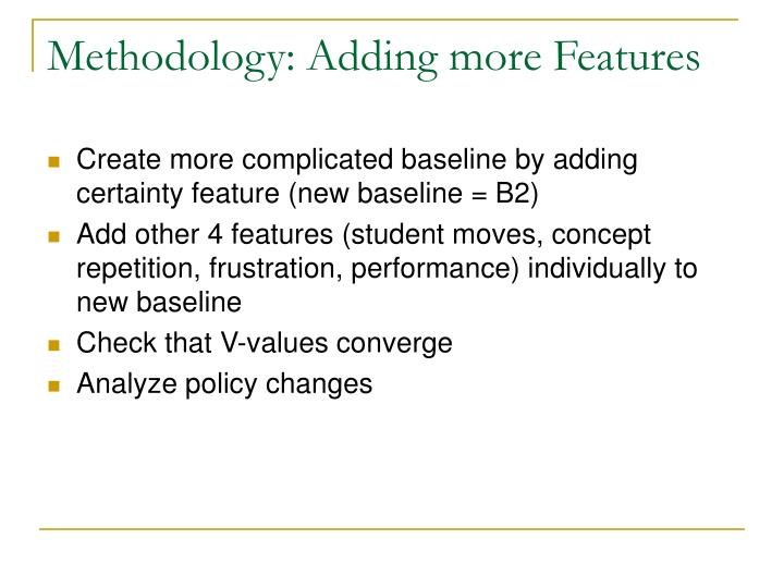 Methodology: Adding more Features