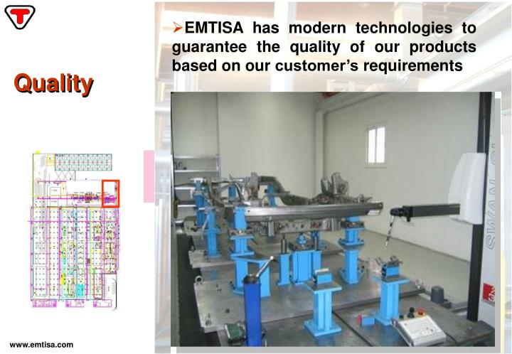 EMTISA has modern technologies to guarantee the quality of our products based on our customer's requirements