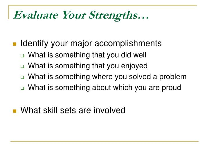 Evaluate Your Strengths…