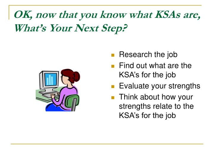 OK, now that you know what KSAs are, What's Your Next Step?