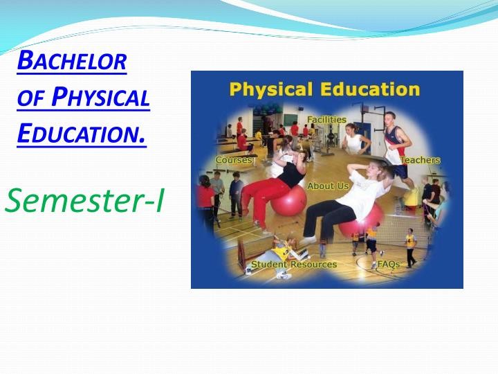 Bachelor of Physical Education.
