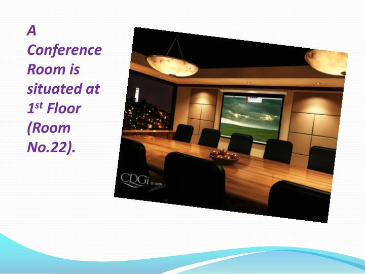 A  Conference Room is situated at 1