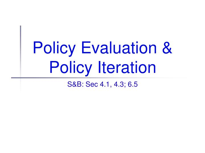 policy evaluation policy iteration