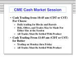 cme cash market session
