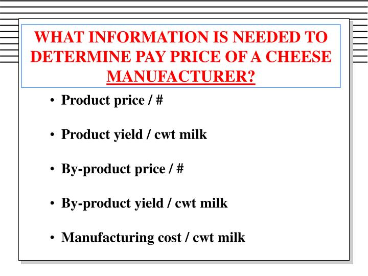 WHAT INFORMATION IS NEEDED TO DETERMINE PAY PRICE OF A CHEESE