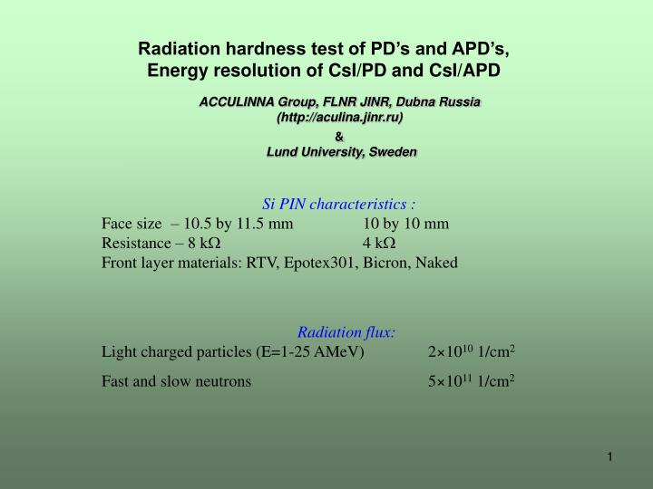 Radiation hardness test of PD's and APD's,